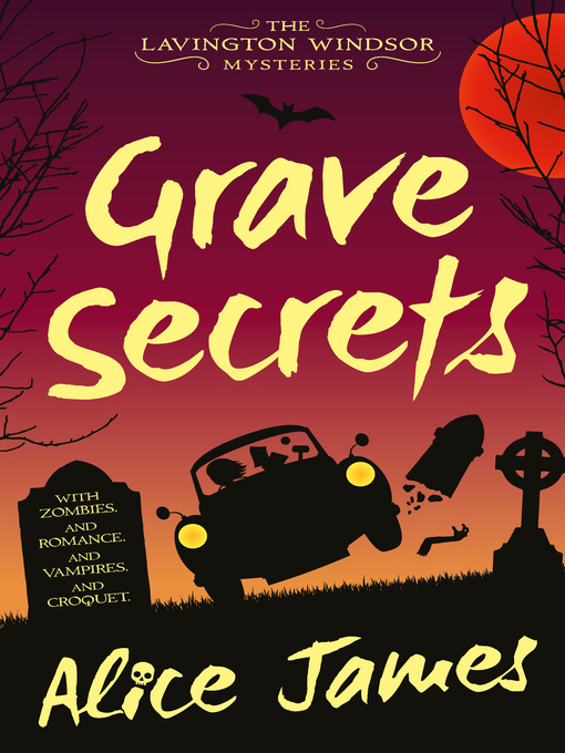 Title details for Grave Secrets by Alice James - Available