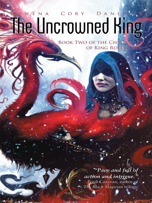 Title details for The Uncrowned King by Rowena Cory Daniells - Wait list
