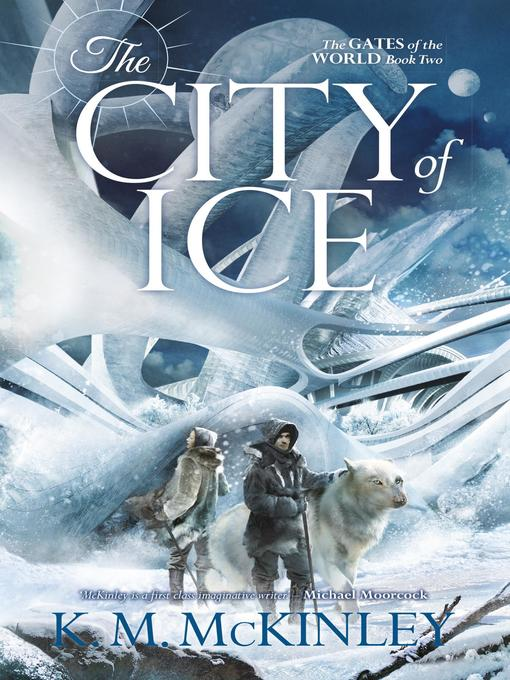 Title details for The City of Ice by K. M. McKinley - Available