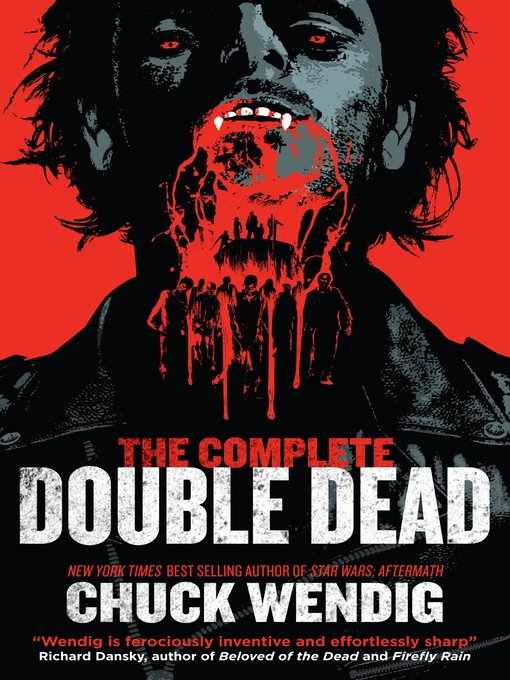 Title details for The Complete Double Dead by Chuck Wendig - Wait list