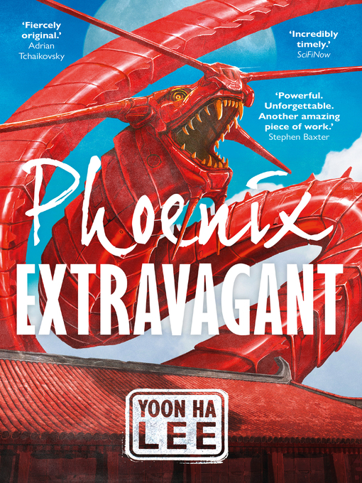 Title details for Phoenix Extravagant by Yoon Ha Lee - Available