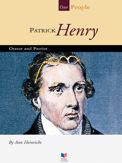 a look at the life of patrick henry an american orator and statesman Patrick henry was a brilliant orator and a major figure of the american revolution, perhaps born on may 29 (may 18, old style), 1736 in studley, virginia, patrick henry was an american revolution-era early life with his persuasive and passionate speeches, famed patriot patrick henry helped.