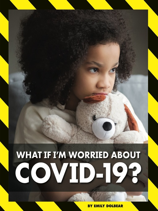 What If I'm Worried About COVID-19?