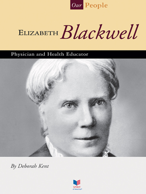 a biography of elizabeth blackwell Biography of elizabeth blackwell primary sources elizabeth blackwell elizabeth blackwell was born in bristol, england, on 3rd february, 1821her father, samuel blackwell, held progressive views and elizabeth.
