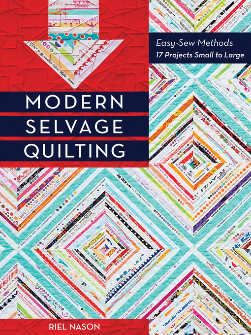 Title details for Modern Selvage Quilting by Riel Nason - Wait list