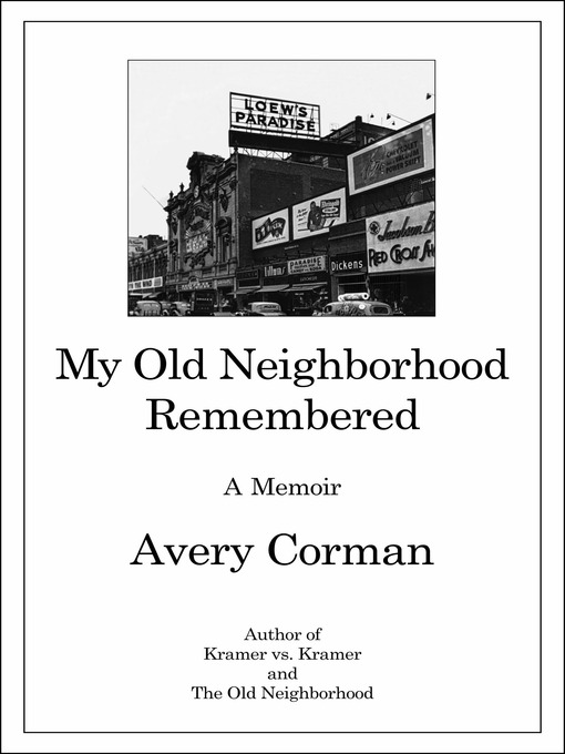 Title details for My Old Neighborhood Remembered by Avery Corman - Available