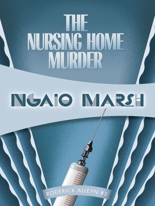 Title details for The Nursing Home Murder by Ngaio Marsh - Wait list