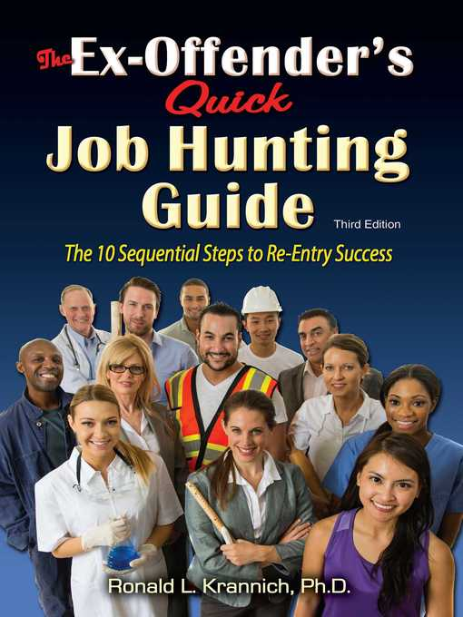 Ex-Offender's Quick Job Hunting Guide : the 10 Sequential Steps to Re-Entry Success.