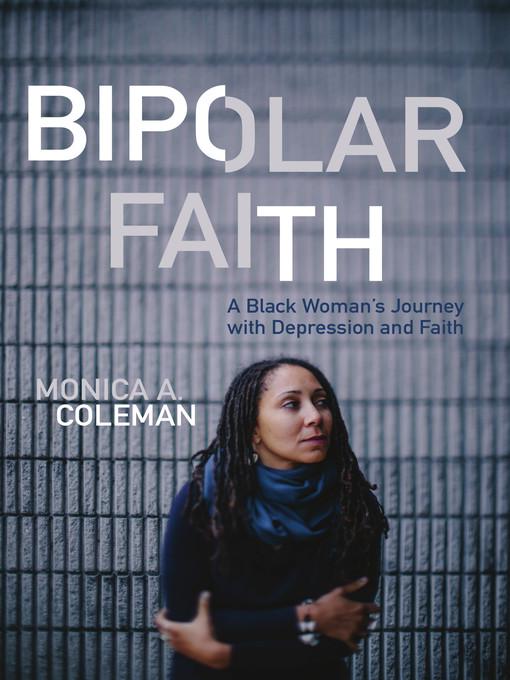 Title details for Bipolar Faith by Monica A. Coleman - Wait list