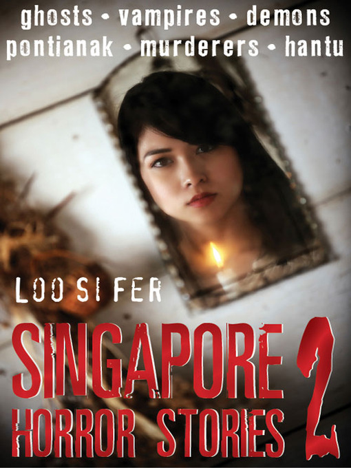 Singapore Horror Stories, Volume 2