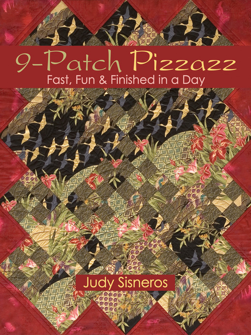 Title details for 9-Patch Pizzazz by Judy Sisneros - Available