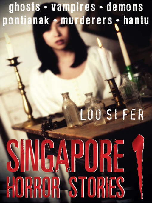 Singapore Horror Stories, Volume 1