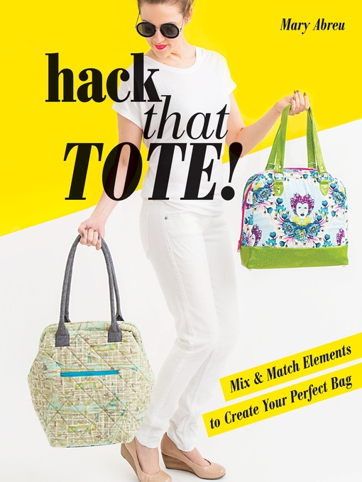 Title details for Hack That Tote! by Mary Abreu - Available
