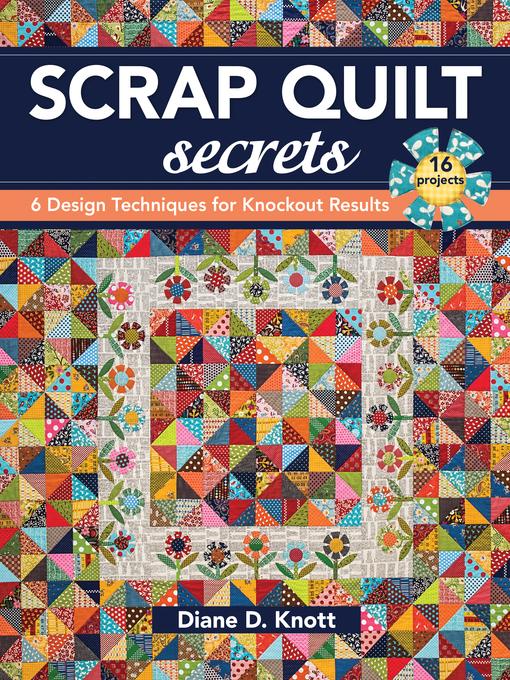 Title details for Scrap Quilt Secrets by Diane D. Knott - Available