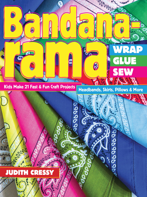 Title details for Bandana-rama—Wrap, Glue, Sew by Judith Cressy - Available