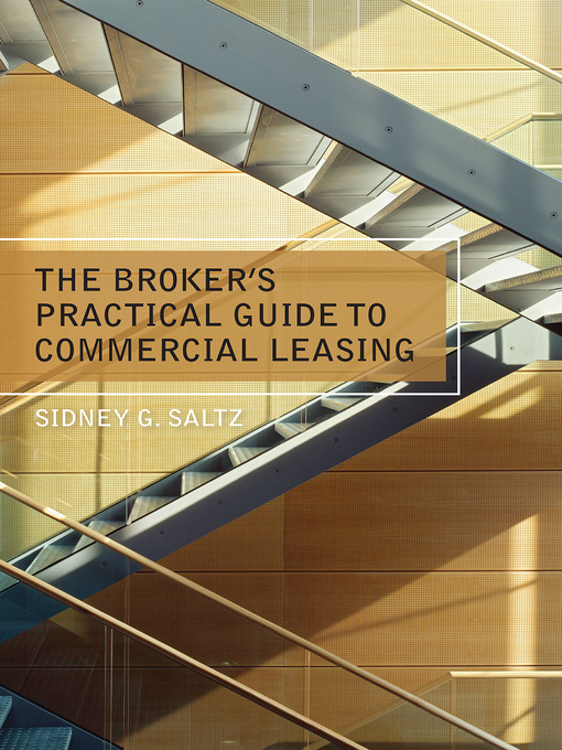 Title details for The Broker's Practical Guide to Commercial Leasing by Sidney G. Saltz - Available