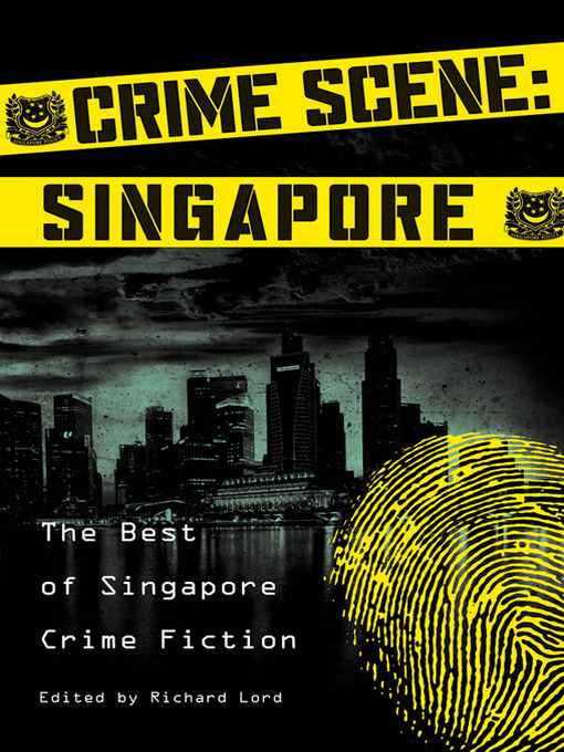 Crime Scene: Singapore The Best of Singapore Crime Fiction