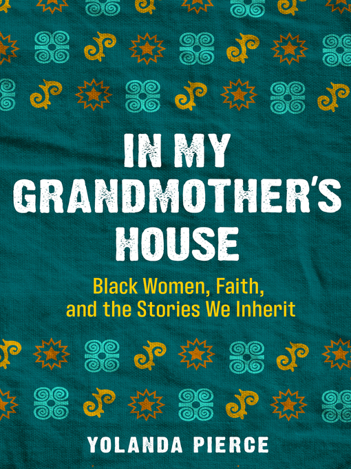 Title details for In My Grandmother's House by Yolanda Pierce - Available