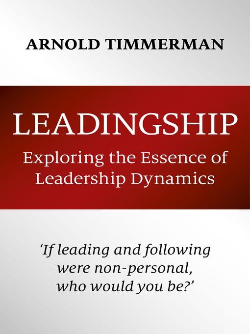 Leadingship Exploring the Essence of Leadership Dynamics