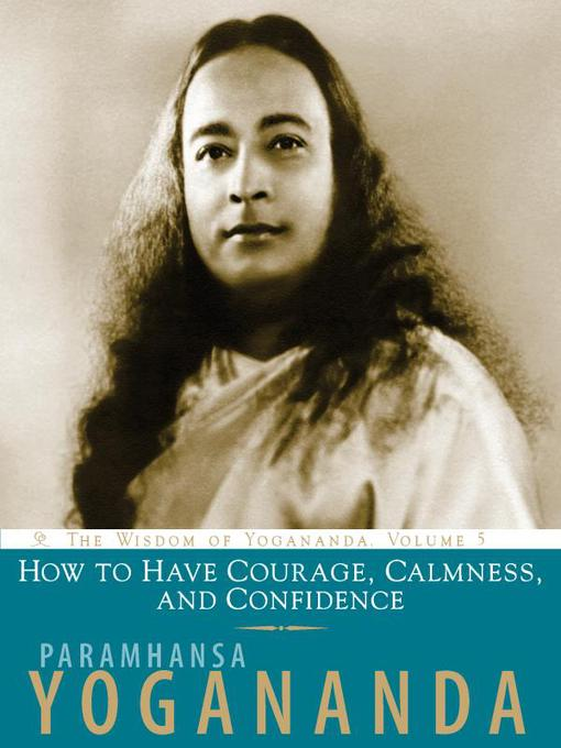 Title details for How To Have Courage, Calmness, and Confidence by Paramhansa Yogananda - Available