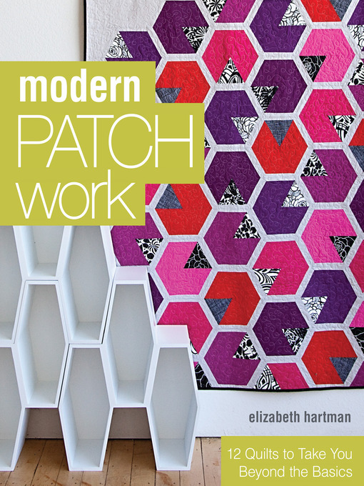 Title details for Modern Patchwork by Elizabeth Hartman - Available