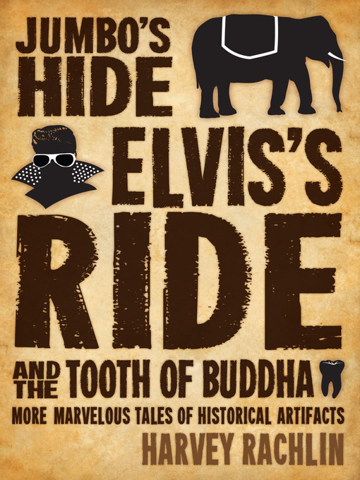 Title details for Jumbo's Hide, Elvis's Ride, and the Tooth of Buddha by Harvey Rachlin - Wait list