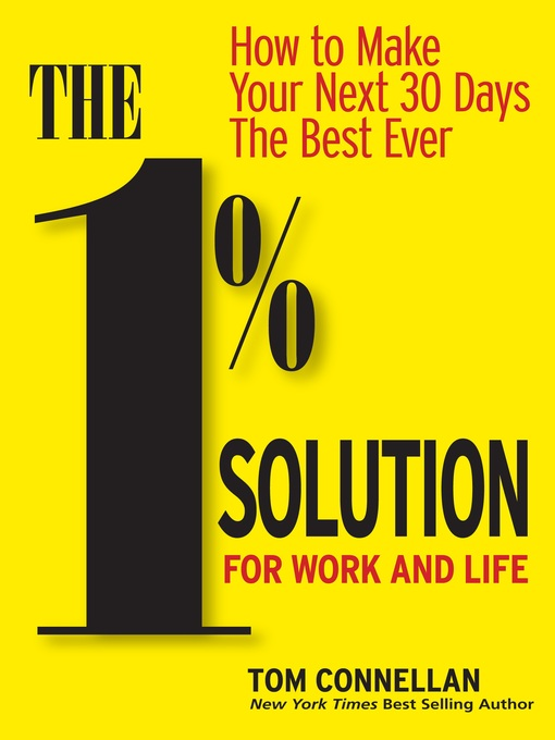 1% Solution for Work & Life How to Make Your Next 30 Days The Best Ever