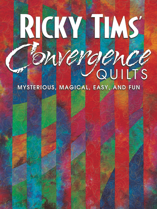 Title details for Ricky Tims' Convergence Quilts by Ricky Tims - Available