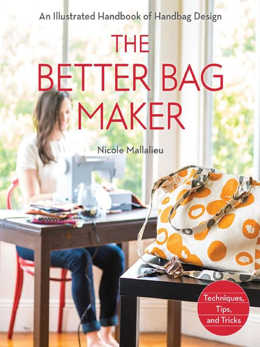 Title details for The Better Bag Maker by Nicole Mallalieu - Available