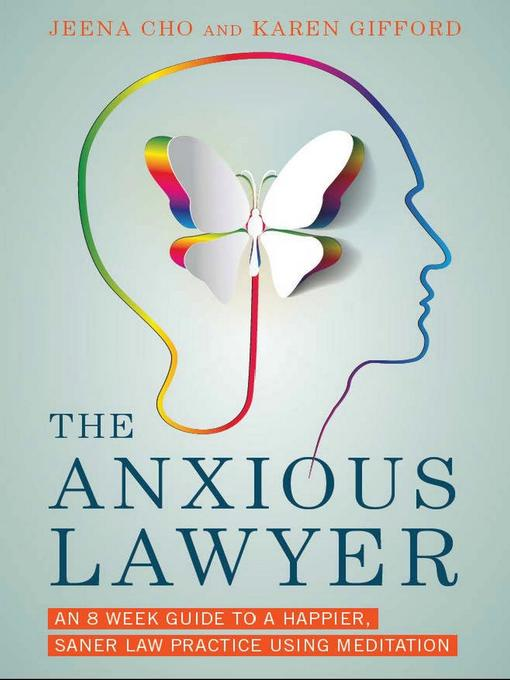 Title details for The Anxious Lawyer by Jeena Cho - Available