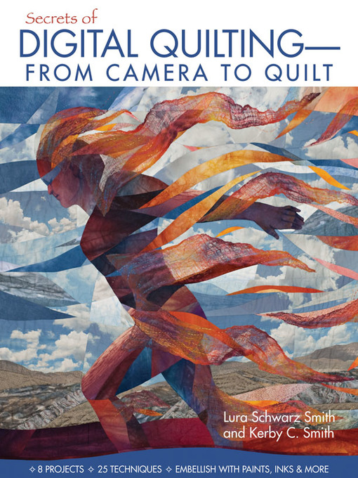 Title details for Secrets of Digital Quilting—From Camera to Quilt by Lura Schwarz Smith - Wait list