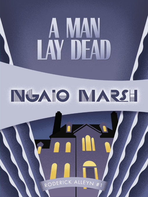 Title details for A Man Lay Dead by Ngaio Marsh - Available