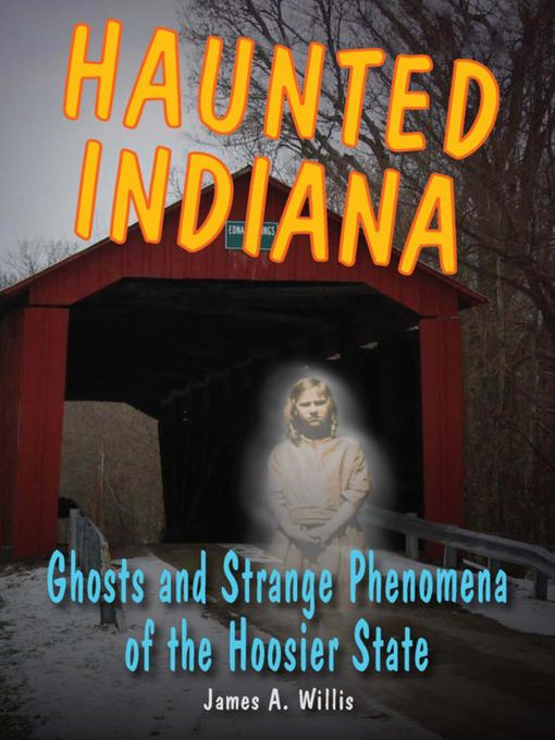 Title details for Haunted Indiana by James A. Willis - Wait list