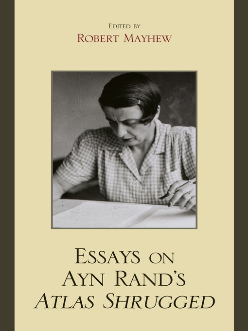 essays written by ayn rand The beginning of the book anthem, written by ayn rand  anthem essay - anthem essay as one reads ayn rand's significant quotes from the story of anthem.