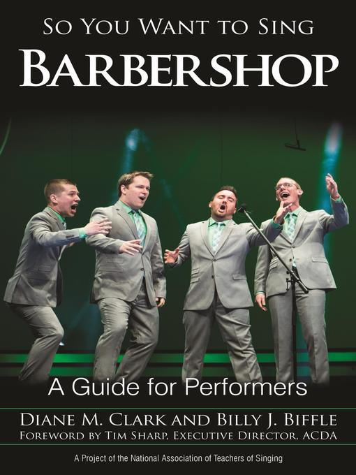 Title details for So You Want to Sing Barbershop by Diane M. Clark - Available