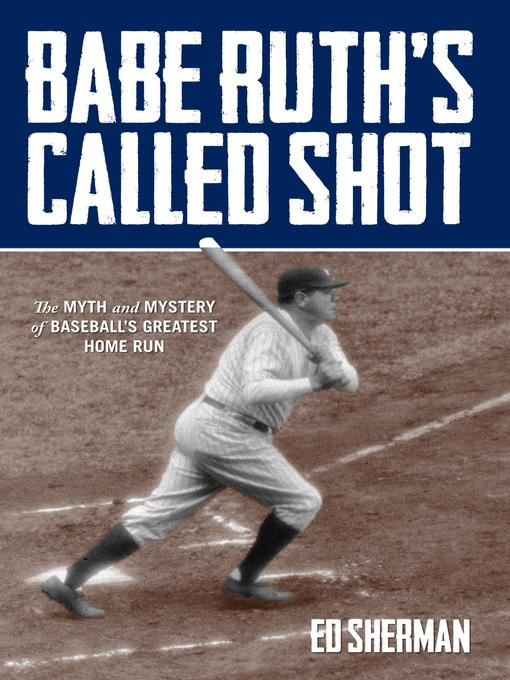 Title details for Babe Ruth's Called Shot by Ed Sherman - Available
