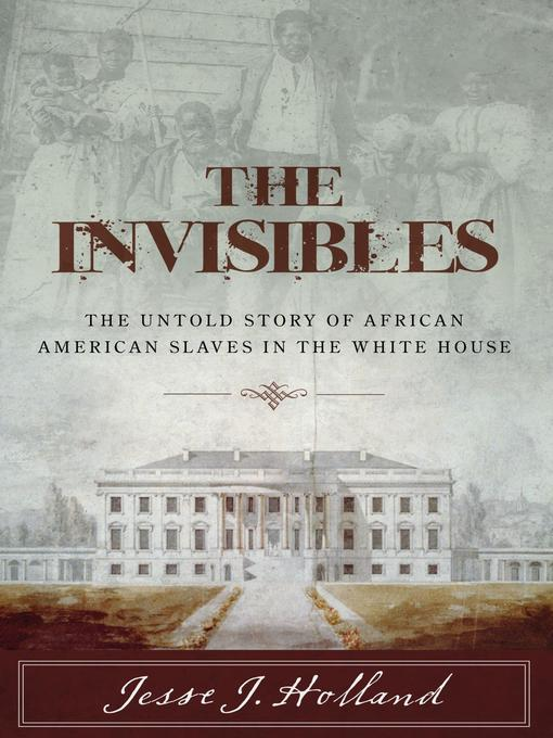 Title details for The Invisibles by Jesse Holland - Available