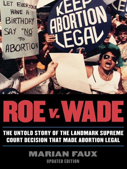 an analysis of the supreme courts infamous roe versus wade decision and the principles of abortion The conservative & liberal axis of the united states supreme court: perspectives on constitutional interpretation in law schools, we are told of 3 premises which form.