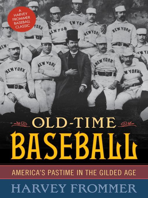 Title details for Old Time Baseball by Harvey Frommer - Available