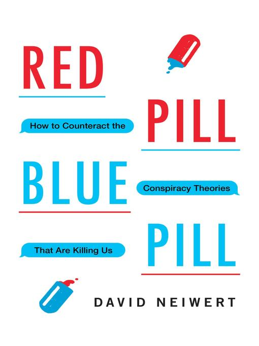 Title details for Red Pill, Blue Pill by David Neiwert - Available