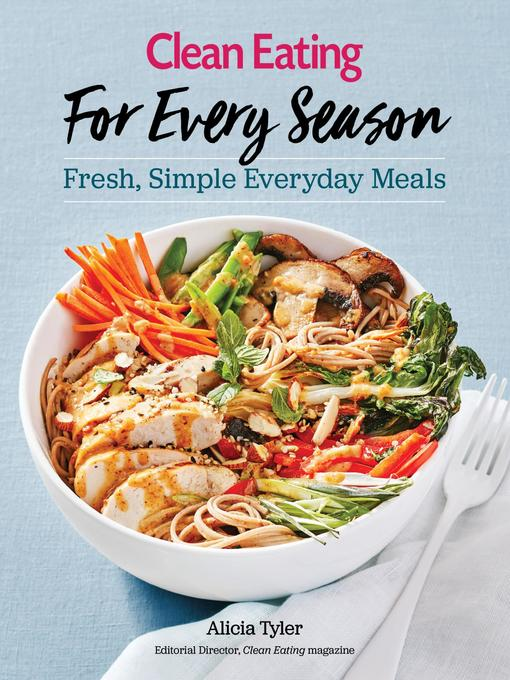 Title details for Clean Eating For Every Season by Alicia Tyler - Available