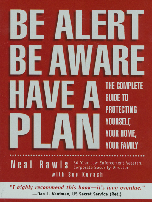 Title details for Be Alert, Be Aware, Have a Plan by Neal Rawls with Susan Kovach - Available