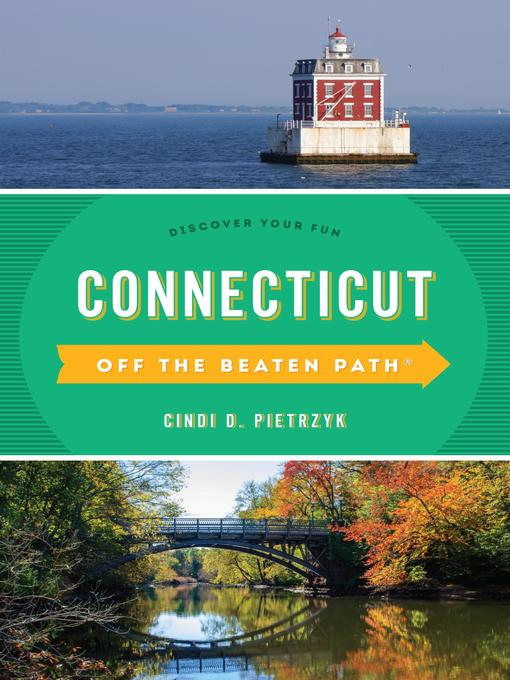 Title details for Connecticut Off the Beaten Path® by Cindi D. Pietrzyk - Available