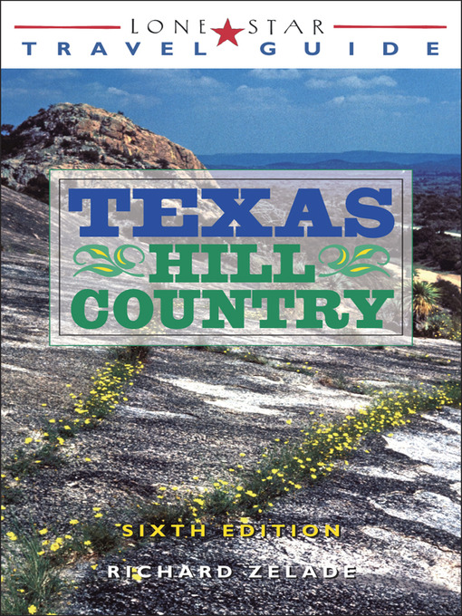 Title details for Lone Star Travel Guide to Texas Hill Country by Richard Zelade - Available