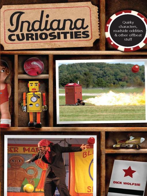 Title details for Indiana Curiosities by Dick Wolfsie - Wait list