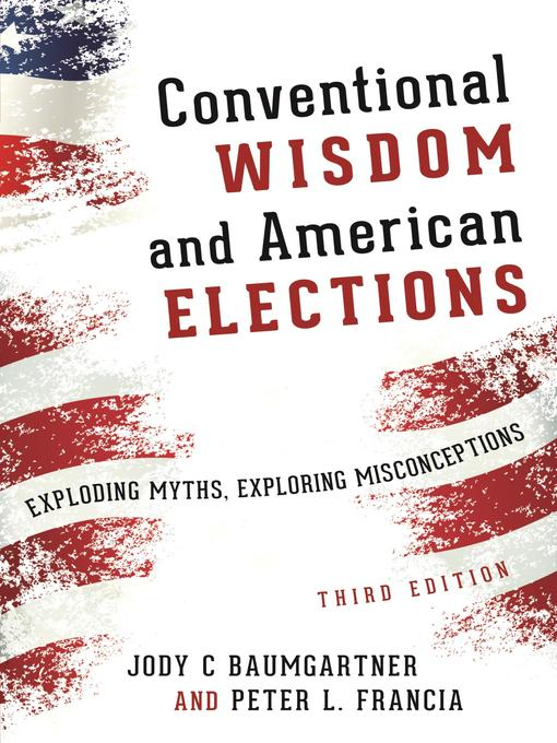 Title details for Conventional Wisdom and American Elections by Jody C. Baumgartner - Available