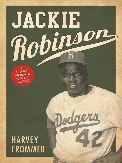 Title details for Jackie Robinson by Harvey Frommer - Available
