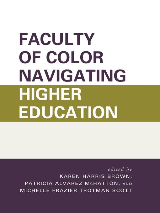 Title details for Faculty of Color Navigating Higher Education by Karen Harris Brown - Available