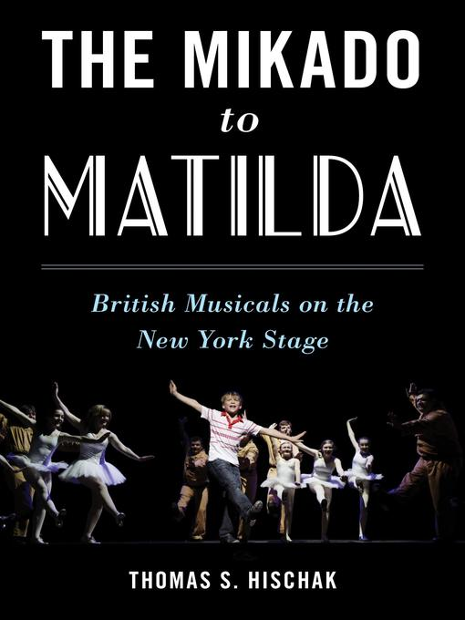 Title details for The Mikado to Matilda by Thomas S. Hischak - Available