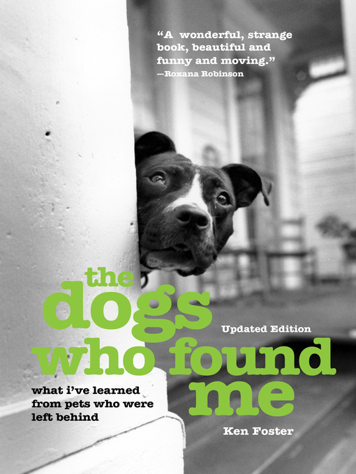 Title details for The Dogs Who Found Me by Ken Foster - Available